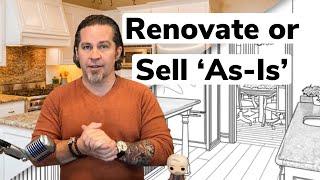 Selling As-Is vs Renovating