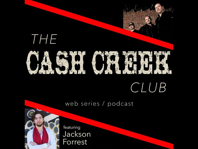 The Cash Creek Club #34 (special guest Jackson Forrest) Country Music Talk Show