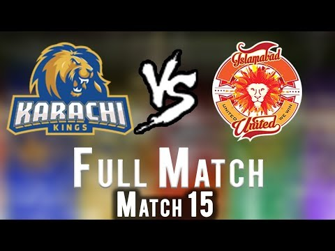 Full Match | Karachi kings Vs Islamabad United  | Match 15 | 4th March | HBL PSL 2018