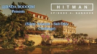 Hitman 2016 -  Ep. 4: Bangkok  (Silent Assassin - Suit Only Challenge)