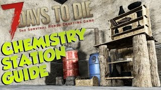 7 Days to Die Chemistry Station Guide |Whats it for & how to use it| 7DtD Chemistry Station Tutorial