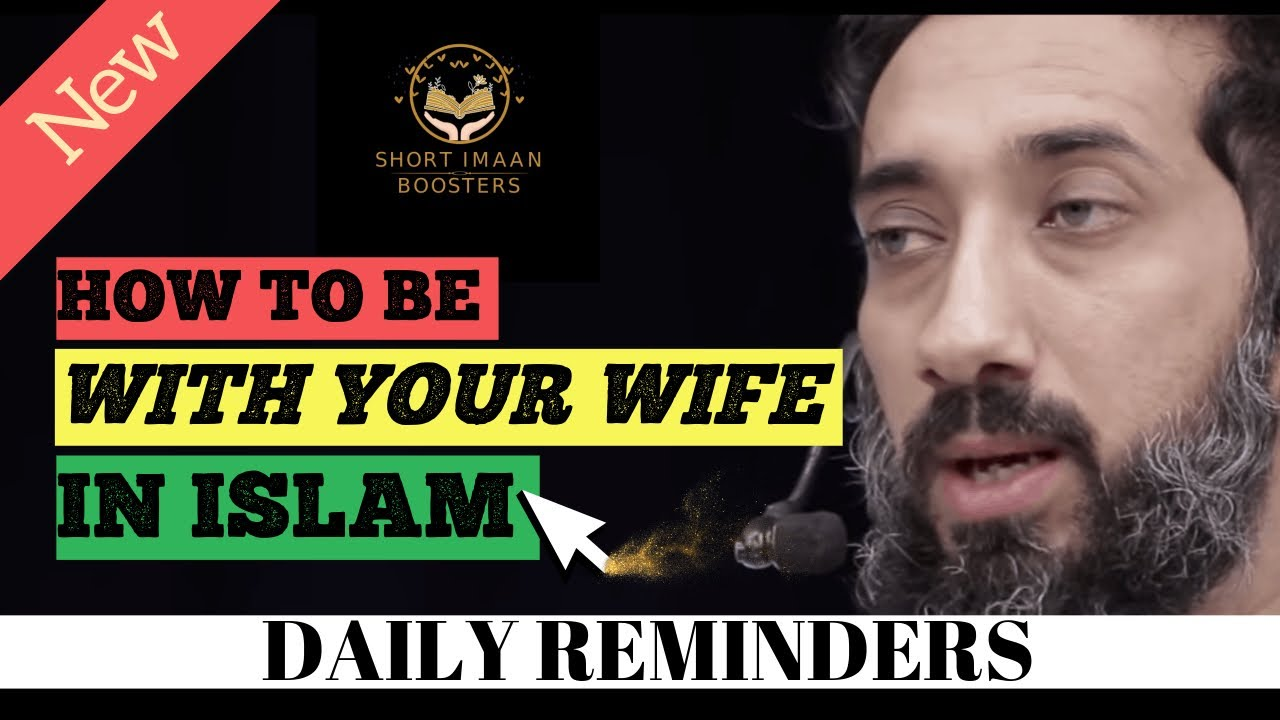 Download HOW TO BE WITH YOUR WIFE IN ISLAM I ISLAMIC TALKS 2021 I NOUMAN ALI KHAN