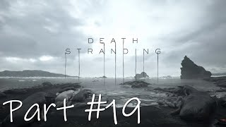 Let's Play - Death Stranding Part #19