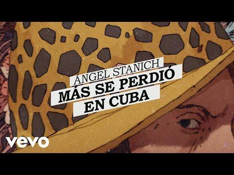 Angel Stanich - Más Se Perdió En Cuba (Lyric Video)
