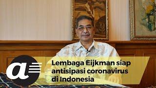 [Eksklusif] Lembaga Eijkman siap antisipasi coronavirus di Indonesia