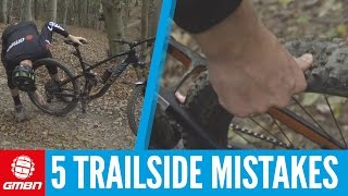 5 Trailside Mistakes To Avoid