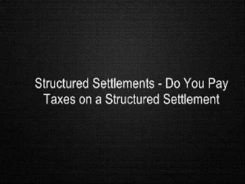 Structured Settlements - Do You Pay Taxes on a Structured Settlement