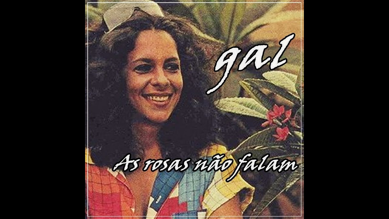 gal-costa-as-rosas-nao-falam-peu-roberto-almeida