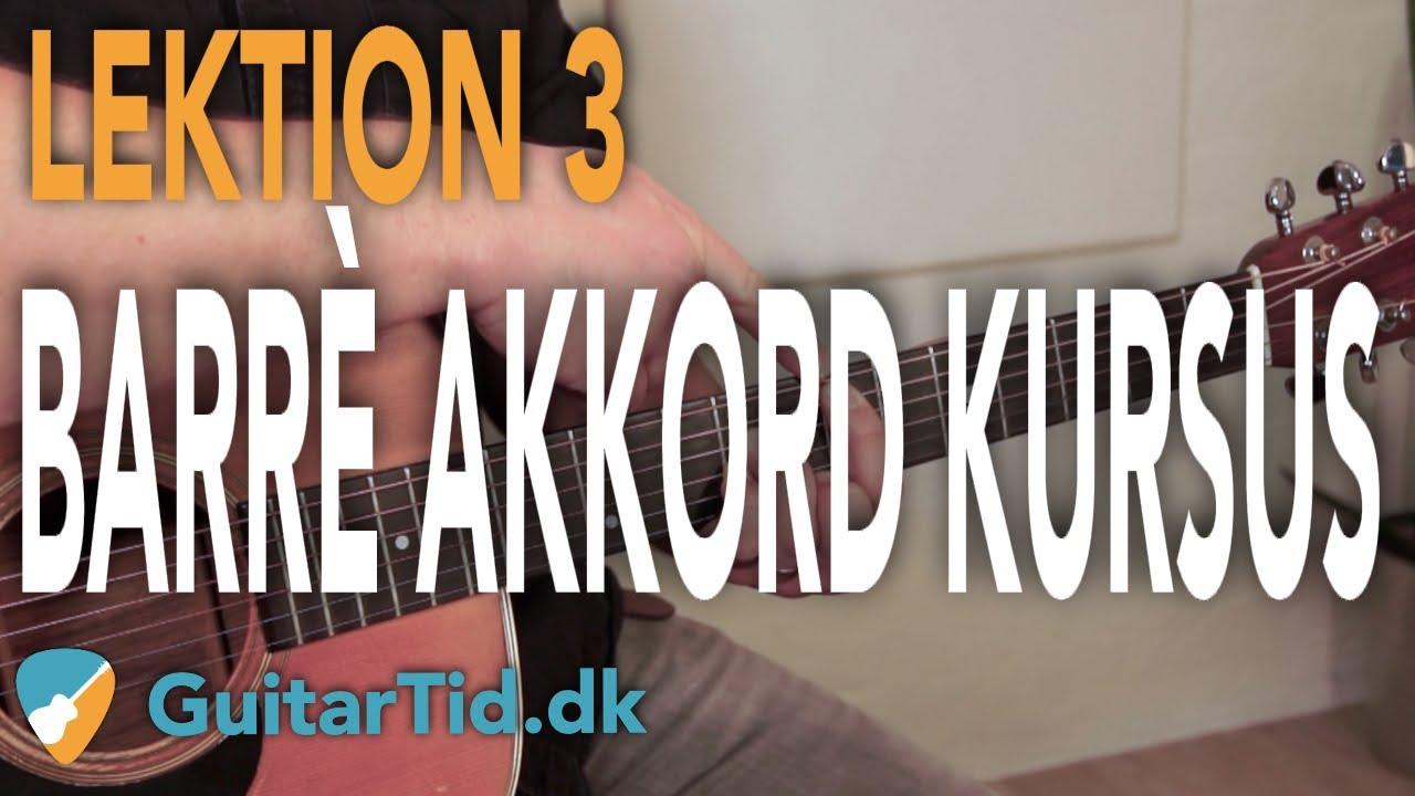 Lær At Spille Barre Akkorder | Lektion 3 | - Den Første Barre Akkord