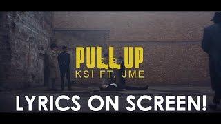 KSI - PULL UP LYRICS ON VIDEO!(OFFICIAL LYRICS) FT JME