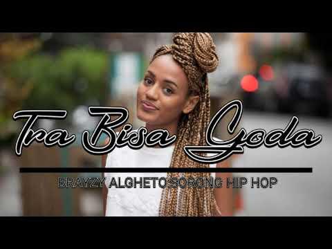 Lagu Acara 2018-TRA BISA GODA _-_BRAYZY ALGHETO_SORONG HIP HOP-[]R.87[]