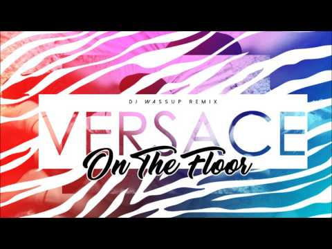 VERSACE ON THE FLOOR (DJ WASSUP REMIX)