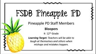 FSDB Pineapple PD Bloopers