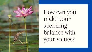 Spending? Your Values?  How can they work together?