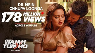 Download Hindi Video Songs - Dil Mein Chhupa Loonga Video Song | Wajah Tum Ho | Armaan Malik & Tulsi Kumar | Meet Bros
