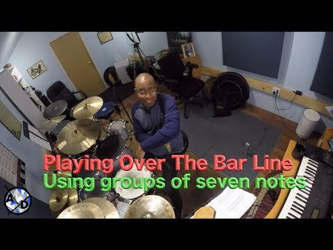 Playing Over The  Bar LIne Using Seven Note Groupings