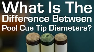 Pool Sticks - What's the Difference Between Pool Cue Tip Diameters?