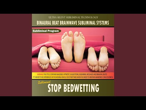 Stop Bedwetting - Binaural Beat Brainwave Subliminal Systems