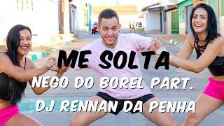 Baixar Me Solta - Nego do Borel part. Dj Rennan da Penha | Soul Dance | Coreografia | Funk