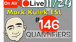 Quantifiers - Mark Kulek Live Stream Lesson  | #146 - English Practice - ESL