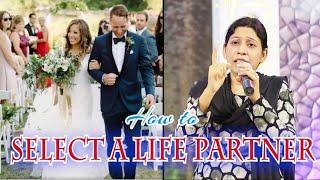 How to select a life partner..By Rani karmoji.