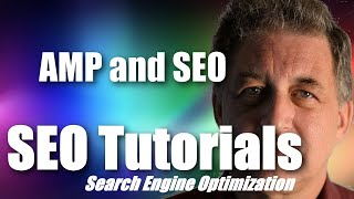 #068 SEO Tutorial For Beginners – AMP and SEO