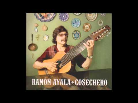 Ramón Ayala / Cosechero (Full álbum)