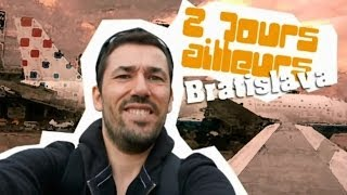 Bratislava - 2 Jours Ailleurs