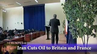 Iran Cuts Oil to Britain and France