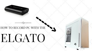 How To Record Your PC Gameplay Using The Elgato!!!! (ANY HDMI CARD WILL WORK)