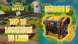 TOP 10 LOCATIONS TO LAND: Season 5 Edition! (Fortnite Battle Royale)