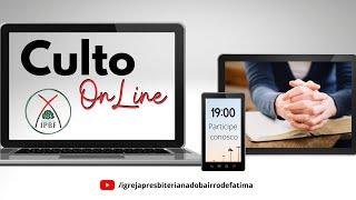 Culto Matinal - IP Bairro de Fátima - 09/08/2020.