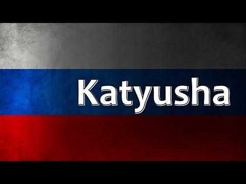 Russian Folk Song - Katyusha (Катюша)