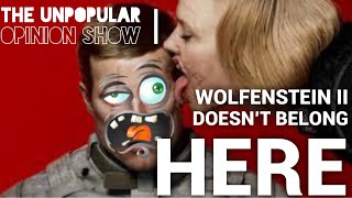 Will Wolfenstein II Be a Bad Nintendo Switch Port? -The Unpopular Opinion Show.