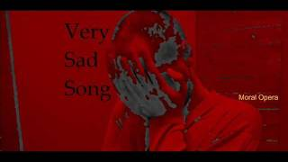 Moral Opera - Very Sad Song