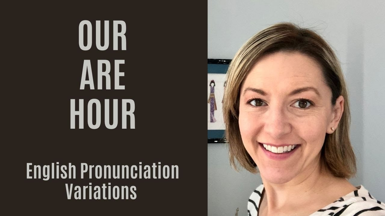 How to Pronounce ARE, OUR, HOUR - American English Pronunciation Variations