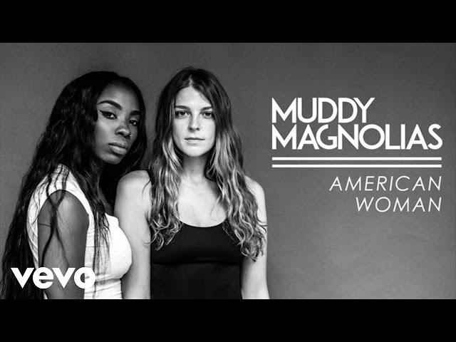 Muddy Magnolias - American Woman (Audio)