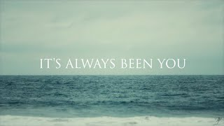 Phil Wickham - It's Always Been You (Official Lyric Video)