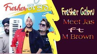 Fresher Gabru - official video | Meet Jas ft M Brown | MindFrique | Warrior Production