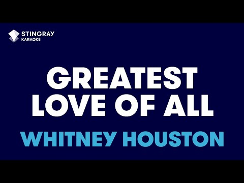 """Greatest Love Of All in the Style of """"Whitney Houston"""" karaoke video with lyrics (no lead vocal)"""