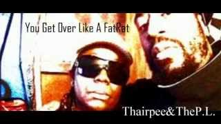 You Get Over Like A FatRat  / The P.L. & Thairpee