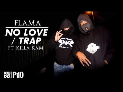 P110 - Flama - No Love - Trap ft Killa Kam Net