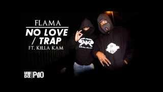 Baixar P110 - Flama - No Love - Trap (ft. Killa Kam) [Net Video]