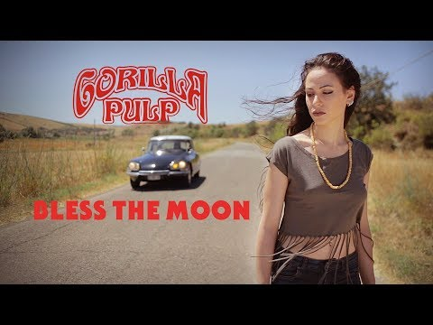 "GORILLA PULP ""Bless The Moon"" (Official Music Video) 2017"