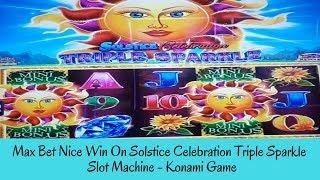 MAX BET NICE WIN ON SOLSTICE CELEBRATION TRIPLE SPARKLE SLOT - KONAMI GAME - SunFlower Slots