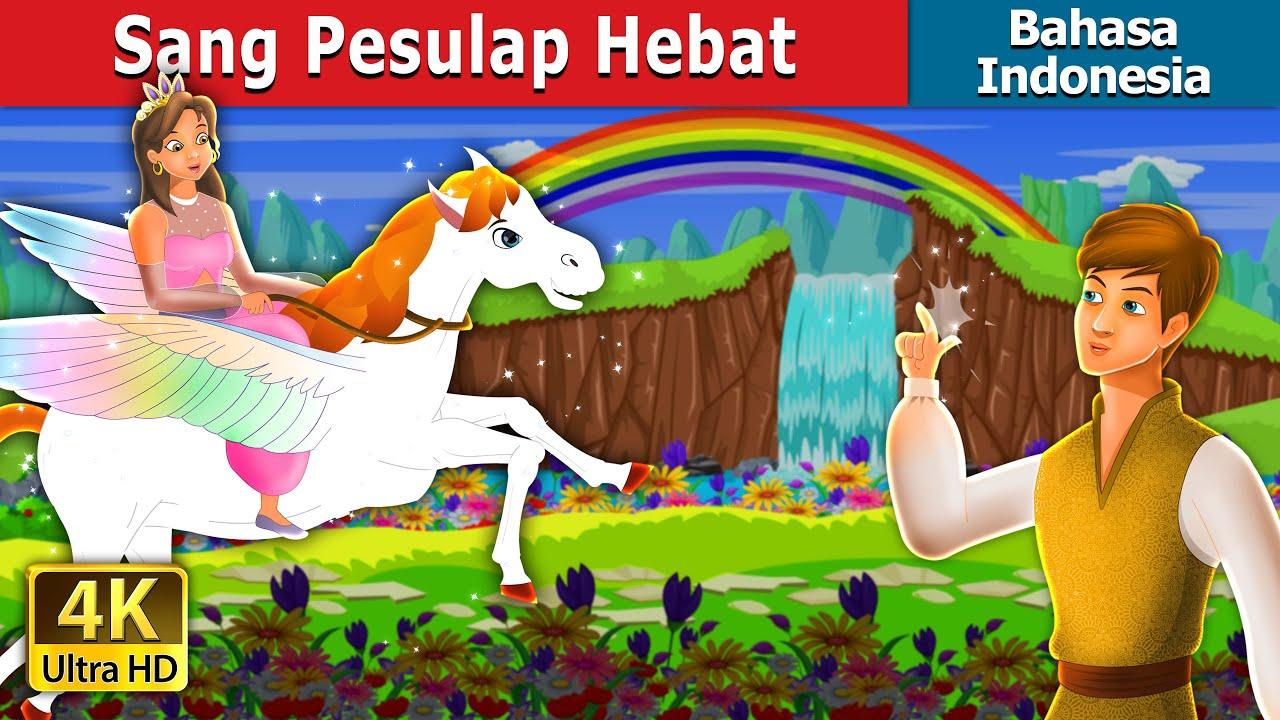 Download Sang Pesulap Hebat | Master Magician in Indonesian | Dongeng Bahasa Indonesia