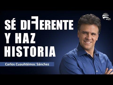 SÉ DIFERENTE Y HAZ HISTORIA - Carlos Cuauhtémoc Sánchez