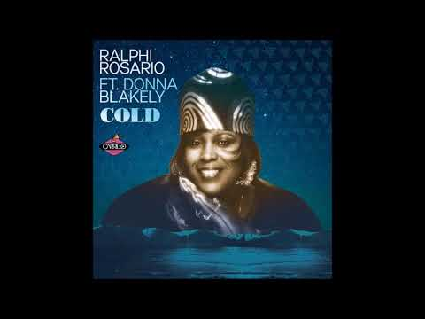 Ralphi Rosario Feat Donna Blakely - Cold (David Morales NYC Club Remix)