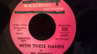 Wonders - With These Hands - Beatiful Early Crossover Soul / Doo Wop