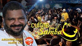 CULTNE - Arlindo Cruz & Soul Mais Samba - Pt 1/2